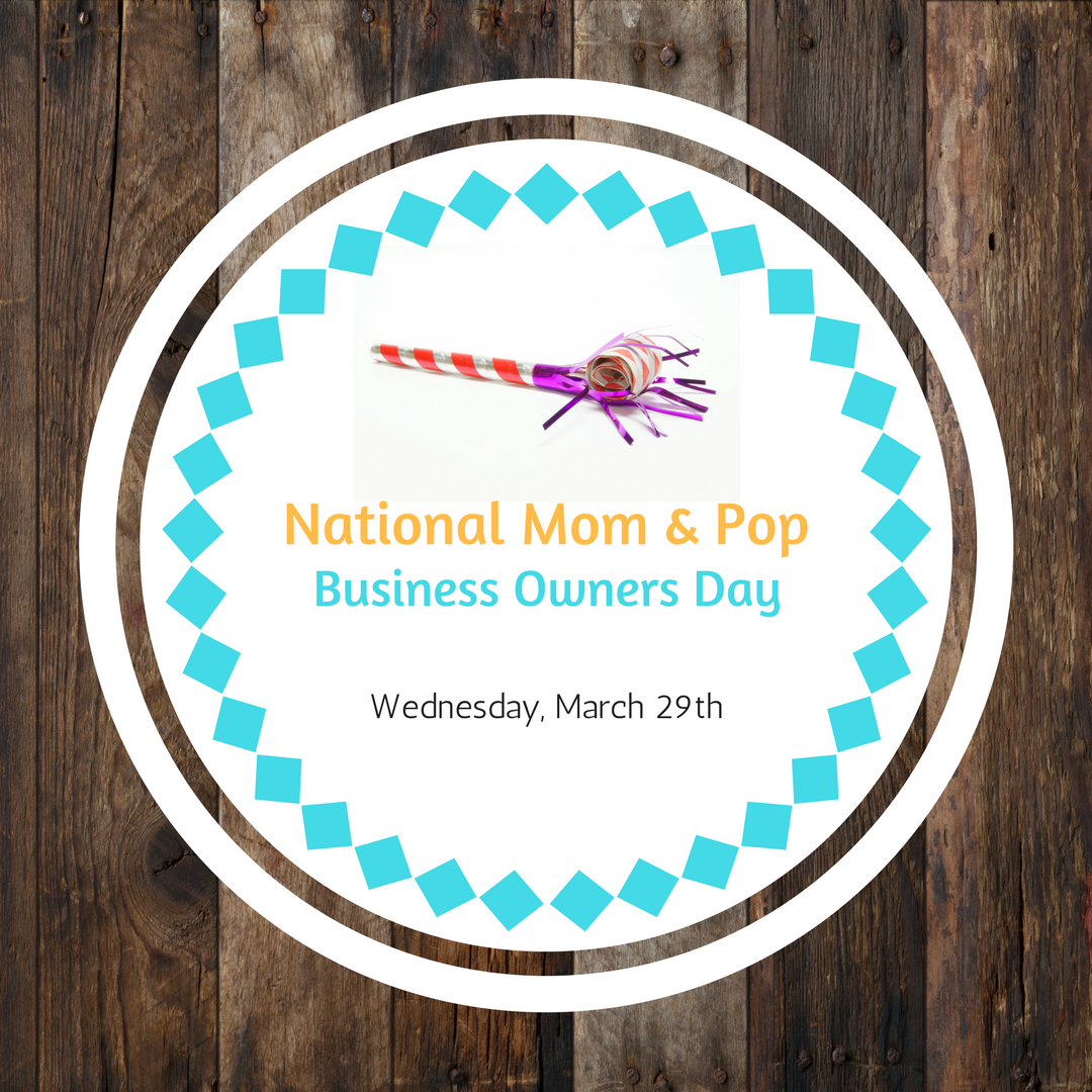 National Mom and Pop Business Owners Day – Let's Celebrate